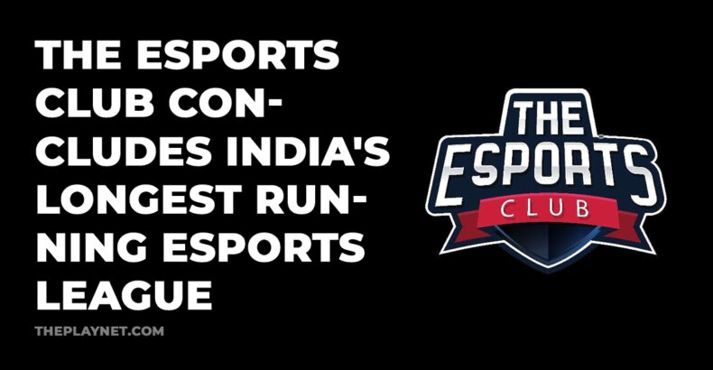 The Esports Club Concludes India's Longest Running Esports League